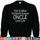 Worlds Greatest UNCLE Fathers Day Birthday Christmas Gift SWEATSHIRT Sm - 5XL