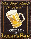 New The Best Head In Town! Lucky's Bar Metal Tin Sign