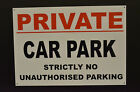 Private Car Park Strictly No Unauthorised Parking Sign Waterproof Metal Dibond