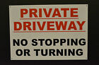 Private Driveway No Stopping Or Turning Sign Sticker Plastic Foamex Metal A3