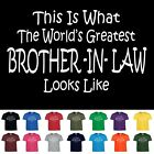 Worlds Greatest BROTHER IN LAW Funny Fathers Day Wedding Christmas Gift T Shirt