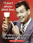 New I Don't Always Drink Beer Stay Drunk, My Friends Metal Tin Sign