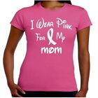 I Wear Pink For My MOM Breast Cancer Awareness T Shirt Junior Fit