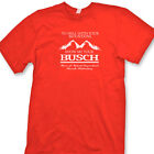 BUSCH Beer Funny T-shirt Rude College Humor Party Liquor Tee Shirt