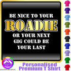 Music Fun Be Nice To Your Roadie - Music T Shirt 5yrs - 6XL by MusicaliTee