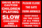 Slow Children Playing / Drive With Caution / Close Gate Farm Animals / Dog Signs