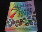 GEMS OF THE 7 COLOR RAYS: A COMPREHENSIVE GUIDE TO HEALING WITH GEMS by...
