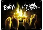 Baby It's Cold Outside Mini Tin Sign 20x15cm