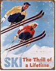 Ski - Thrill of a Lifetime metal sign  410mm x 315mm  (de)