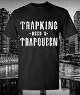 Trap King Need a Trap Queen T-Shirt Gangster Hip Hop R&B Music Slogan Fabolous