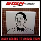 Obama Not Bad Face Sticker Decal Vinyl