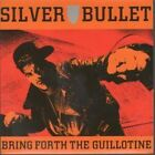 SILVER BULLET Bring Forth The Guillotine 7
