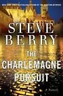 The Charlemagne Pursuit | Steve Berry |  9780345518637
