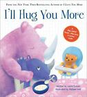 I'll Hug You More by Laura Duksta -NEW hardcover book with DJ-flip-sided