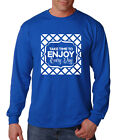Take Time To Enjoy Every Day Cotton Long Sleeve T-Shirt Tee