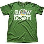 Slow Down T-shirt Brand New