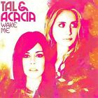 Wake Me * by Tal & Acacia (CD, Jan-2010, Provident Music)