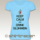 F288N Damen Frauen TShirt - Keep calm - Keep calm and drink Glühwein