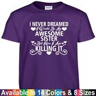 Awesome SISTER Killing It Funny Mothers Day Birthday Christmas Gift Tee T Shirt