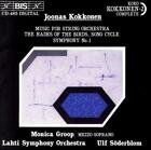 JOONAS KOKKONEN: MUSIC FOR STRING ORCHESTRA; THE HADES OF THE BIRDS, SONG CYCLE;
