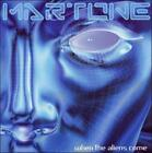 MARTONE - WHEN THE ALIENS COME USED - VERY GOOD CD