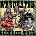 WEEDEATER - SIXTEEN TONS USED - VERY GOOD CD