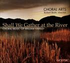 SHALL WE GATHER AT THE RIVER: CHORAL MUSIC OF WILLIAM HAWLEY USED - VERY GOOD CD