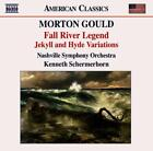 MORTON GOULD: FALL RIVER LEGEND; JEKYLL AND HYDE VARIATIONS USED - VERY GOOD CD