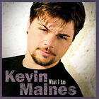 WHAT I AM BY KEVIN MAINES    CD *SEALED*