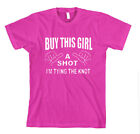 BUY THIS GIRL A SHOT I'M TYING THE KNOT Unisex Adult T-Shirt Tee Top