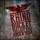 RHINO BUCKET - THE LAST REAL ROCK 'N' ROLL [DIGIPAK] * USED - VERY GOOD CD
