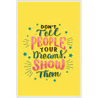 Don't Tell People Your Dreams Motivational Wall Art