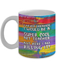 I Never Dreamed I Would Be A Super Cool Art Teacher Coffee Mug - 11 Oz