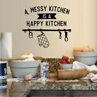 A Messy Kitchen Is A Happy Kitchen Vinyl Wall Decal Sticker Home Decor