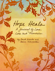 Hope Heals: A Journal of Love, Loss and Memories, Esterbrooks, Daena,Kroenke, Sa