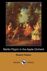 Martin Pippin in the Apple Orchard (Dodo Press): Children's Book From The Englis