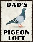 DAD'S PIGEON LOFT (OR ANY NAME) RACING HOMING METAL PLAQUE ALUMINIUM SIGN 2037