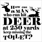 Funny Toilet Bathroom Hunting Cant Pee Wall Decal Art Mural Decor Sticker Aim