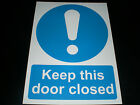 Keep This Door Closed Plastic Sign Or Sticker Choice Of Sizes Employee Safety