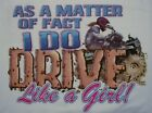 DIXIE MATTER OF FACT I DO DRIVE LIKE A GIRL 4 WHEELER REDNECK REBEL SHIRT #166