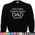 Worlds Greatest DAD Fathers Day Birthday Christmas Gift SWEATSHIRT
