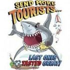 NEW FUNNY SHARK T-SHIRT - Send More Tourists, Last ones tasted great!