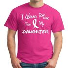 I Wear Pink For My DAUGHTER  Breast Cancer Awareness T Shirt