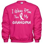 I Wear Pink For My GRANDMA Breast Cancer Awareness Sweatshirt 8 Sizes