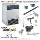 WHIRLPOOL K40 ICE MAKER MACHINE SPARES - MULTI LISTING - CHOOSE YOUR SPARE PART