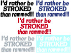 I'D RATHER BE STROKED THAN RAMMED!! VINYL GRAPHIC CAR DECAL - CHOICE OF 5 COLORS