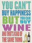 You Can't Buy Happiness But Buy Wine funny steel sign 200mm x 150mm   (og)