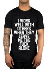 I Work Well With Others Funny Novelty T-Shirt  Gift Idea Xmas Gamer Geek
