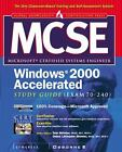 MCSE Windows 2000 Accelerated Study Guide (Exam 70-240) (Book CD-ROM package)