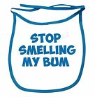 Stop Smelling My Bum Dribble Bibs Boys Girls Infant Top Quality